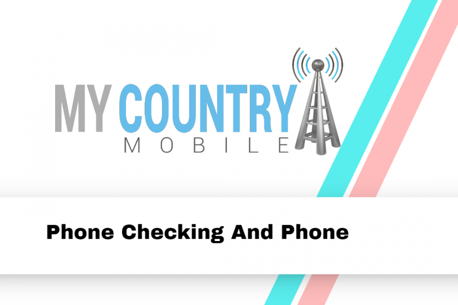 Phone Checking And Phone - My Country Mobile