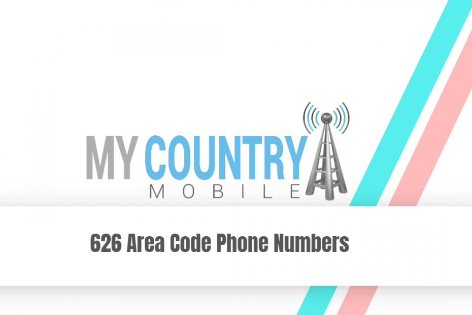 626 Area Code Phone Numbers - My Country Mobile
