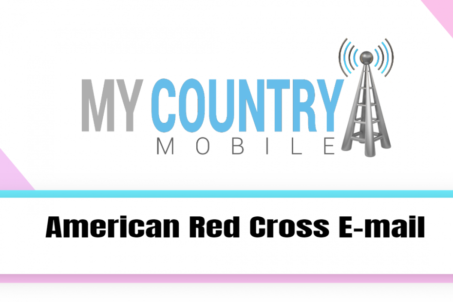 American Red Cross E-mail - My Country Mobile
