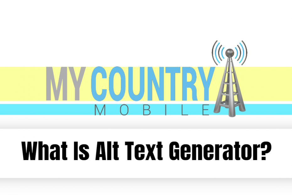 What Is Alt Text Generator? - My Country Mobile