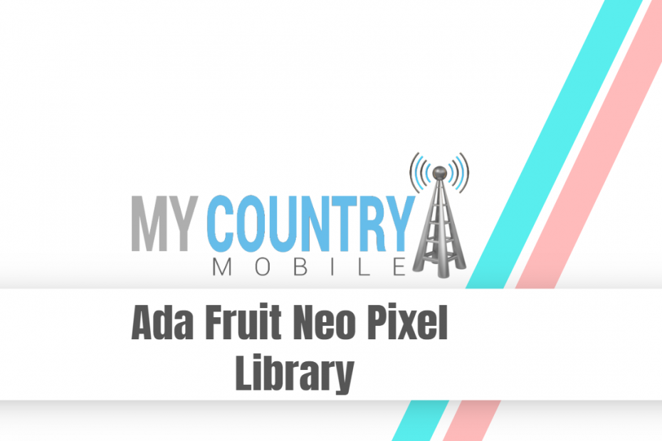 Ada Fruit Neo Pixel Library - My Country Mobile