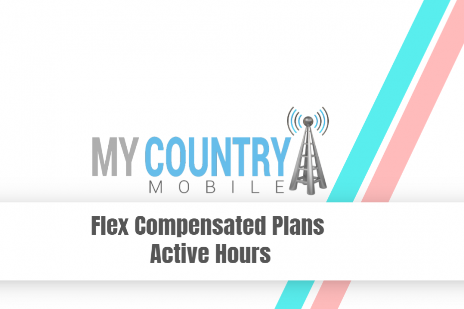 Flex Compensated Plans Active Hours - My Country Mobile