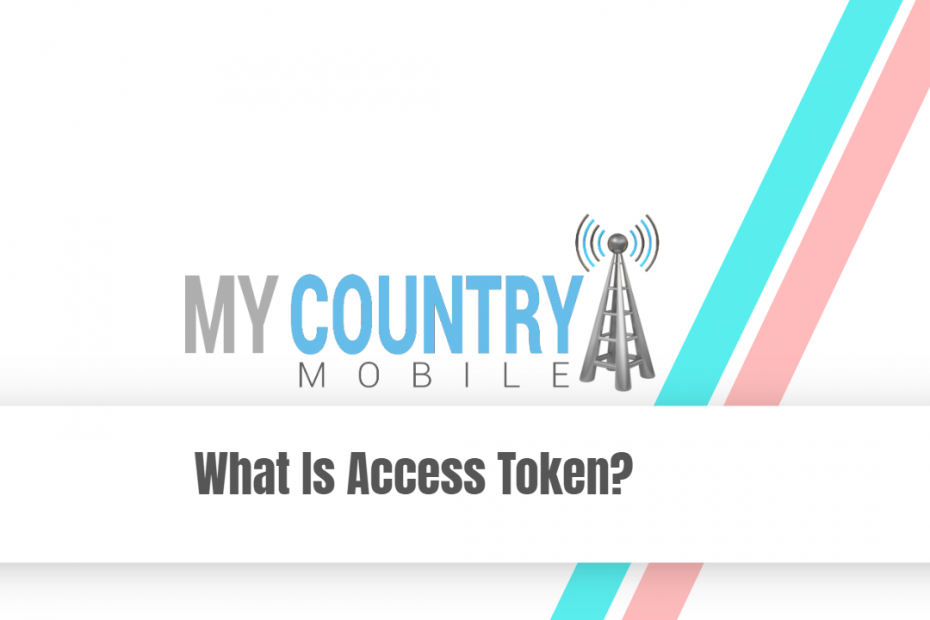 What Is Access Token? - My Country Mobile