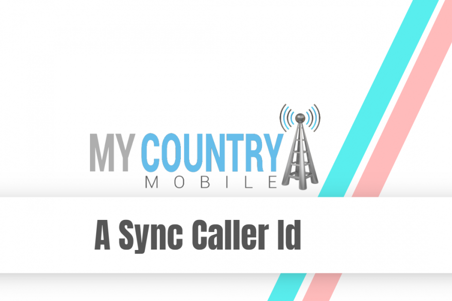 A sync Caller Id - My Country Mobile
