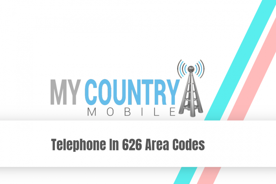 Telephone In 626 Area Codes - My Country Mobile
