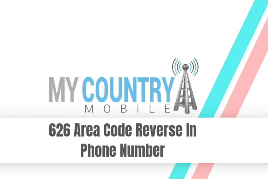 626 Area Code Reverse In Phone Number - My Country Mobile